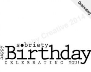 ... , Sobriety, Recovery, Happy Sobriety Birthday, Sobriety Congrats