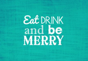 Eat, Drink and Be Merry - Photo Canvas Print for Holiday, Food, Drink ...