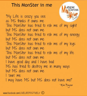 Multiple Sclerosis...MUST READ POEM...This MS MonSter in me...