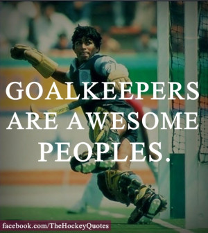Goalkeepers are awesome peoples.