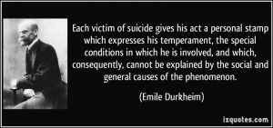 Each victim of suicide gives his act a personal stamp which expresses ...