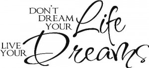 Don't dream your Life Live Your Dreams Vinyl lettering Wall Saying ...