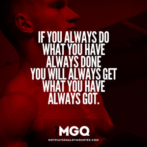 If you always do what you've always done…