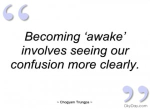becoming 'awake' involves seeing our chogyam trungpa
