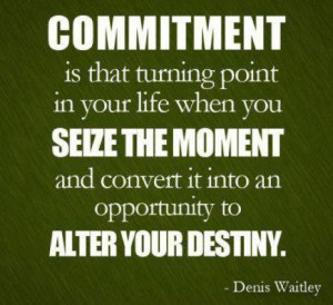 Commitment and Sacrifice go hand in hand!