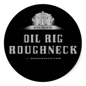 Oil Rig Roughneck,Oil Field Sticker,Drilling Rig