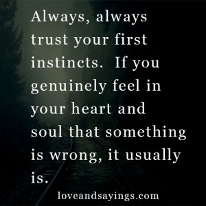 Need to learn to trust our first instincts