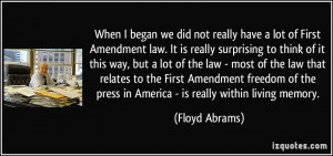 When I began we did not really have a lot of First Amendment law. It ...
