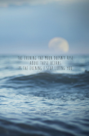 photography quote quotes MY EDIT moon heartbroken nature ocean sayings ...