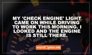 My 'check engine' light came on while driving to work this morning. I ...