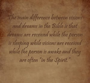 Differences Between Visions and Dreams