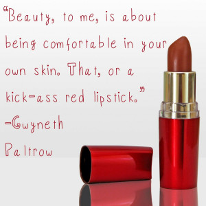 ... being comfortable in your own skin. That, or a kick-ass red lipstick