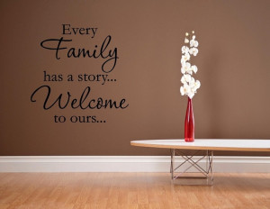 -Family-has-a-story-Welcome-to-ours-Vinyl-wall-decals-quotes-sayings ...