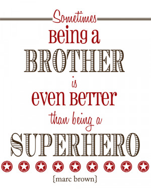 Being A Brother Is Even Better Than Being A Superhero