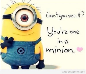 Minions quotes for you to have a better day