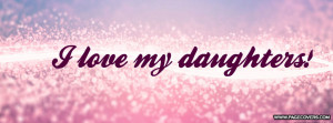 Love My Daughters Facebook Cover - PageCovers.