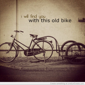 cute, love, old bike, pretty, quote, quotes, vintage, vintage you