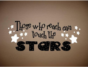 Reach For The Stars Quote Vinyl quote-those who reach