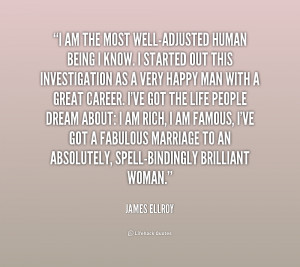 quote-James-Ellroy-i-am-the-most-well-adjusted-human-being-1-158379 ...