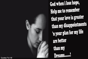 God when i lose hope,Help me to remember thatyour love is greater than ...