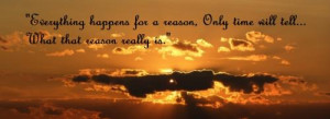 ... for a reason, Only time will tell...What that reason really is