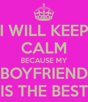 will-keep-calm-because-my-boyfriend-is-the-best.png