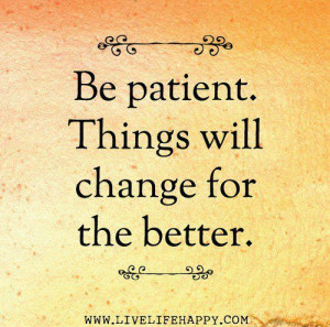 patient #things #change #better #quote