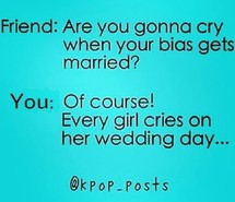 bias, kpop, kpop quotes, wedding, wedding day, kpop quote
