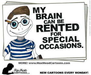 No one would want to rent my Brain Injuried Brain.