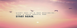 Every Day Is A New Beginning Facebook Quote