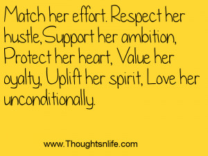 Match her effort. respect her hustle,support her ambition, protect her ...