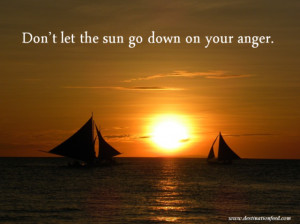 Quote for the Day: Don't let the sun go down on your anger