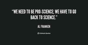 We need to be pro-science; we have to go back to science.""