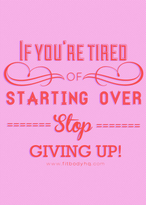 28-if-youre-getting-tired-of-starting.jpg