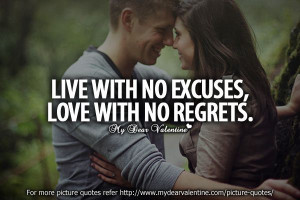 Live with no excuses, love with no regrets. #quotes
