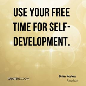 Brian Koslow - Use your free time for self-development.