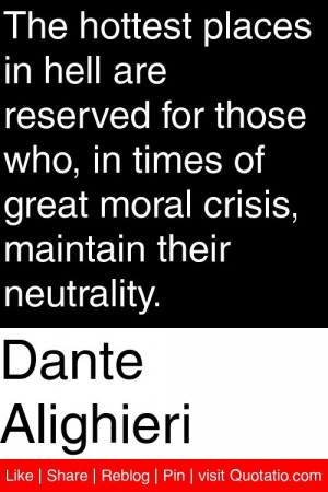 ... of great moral crisis, maintain their neutrality. #quotations #quotes