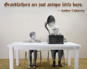 Grandpa Quotes And Sayings Grandfather as boys quote.