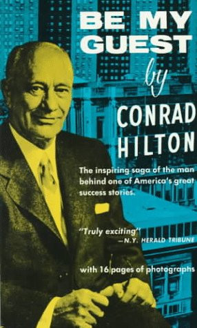 Be My Guest , Conrad Hilton's autobiography, published 1957 ...
