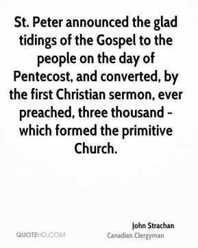 St. Peter announced the glad tidings of the Gospel to the people on ...