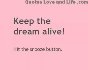 Funny quotes keep the dream alive