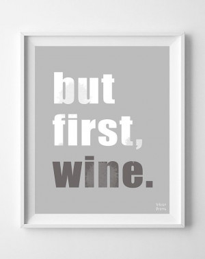 First Wine, Typography Poster, Inspirational Quotes, inspiring quotes ...