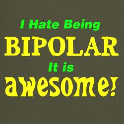 have_being_bipolar_awesome_tshirt.jpg?height=250&width=250 ...