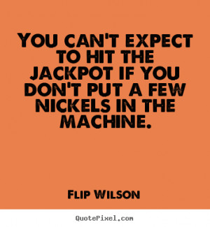 flip wilson more motivational quotes life quotes love quotes success ...