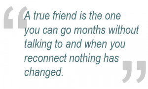Well, of course there are good quotes for friends as well, this to be ...