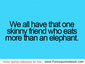 We all have that Friend – Funny Quotes