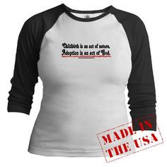 Childbirth nature, Adoption God Shirt on