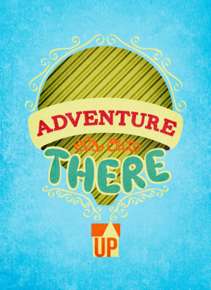Up Film Quote | via Tumblr