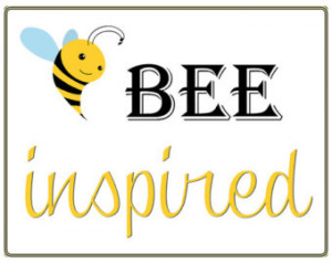 ... quote, Bee inspired, teachers quote, classroom quote, motivational