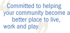 Committed to helping your community become a better place to live ...